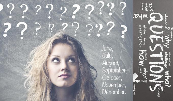 June,-July,-August,-September,-October,-November,-December.questions-